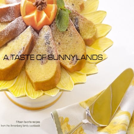 A Taste of Sunnylands: Fifteen Favorite Recipes From The Annenberg Family Cookbook